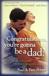 Congratulations! You're Gonna Be a Dad!: What's Ahead from A to Z for First-Time Fathers: 9780825434846