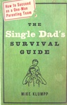 The Single Dad's Survival Guide: 9781578566709