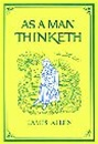 As A Man Thinketh - James Allen: 9781585425648