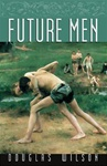 Future Men - Douglas Wilson: 9781885767837