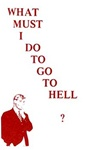 What Must I Do To Go To Hell